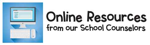 Online Resources from our School Counselors